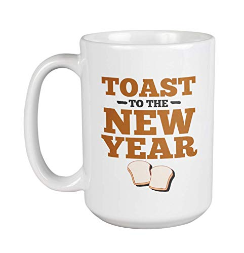 Make Your Mark Design Toast to The New Year. Celebrating New Year Coffee & Tea Gift Mug for Family, Relatives, Friends, Schoolmate, Peers, Colleagues, Visitors, Or Anyone (15oz)