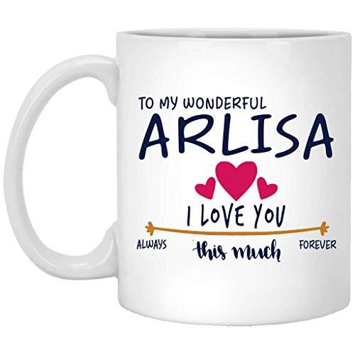 Regalos románticos para él y para ella - Para mi maravillosa Arlisa Te amo mucho siempre, para siempre - Aniversario, boda, ideas de regalo de cumpleaños para pareja - Taza de café divertida blanca