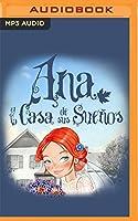 Ana Y La Casa De Sus Sueños (Ana, La De Tejas Verdes)