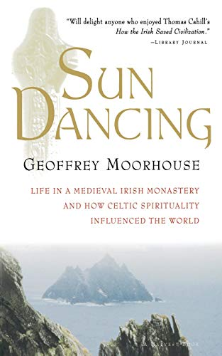 Sun Dancing: Life in a Medieval Irish Monastery and How...
