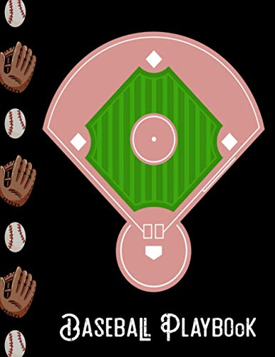 Baseball Playbook: 8.5*11/Draw your Plays and Drills in this Blank Baseball Field Diagram Coaching Notebook / Gifts for Baseball Coaches and Players
