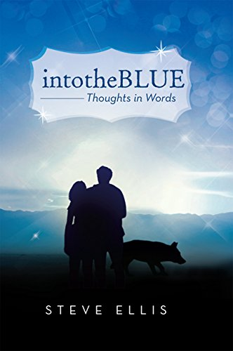 Intotheblue: Thoughts in Words (English Edition)