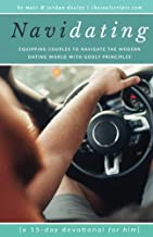 NaviDating: A 15-Day Devotional for Him: Equipping Couples to Navigate the Modern Dating World with Godly Principles