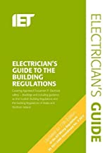 The Electricians Guide to the Building Regulations (Electrical Regulations) by The Institution Of Engineering And Technology (2015-04-18)
