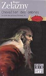 Le Cycle des Princes d'Ambre, tome 9 - Chevalier des Ombres de Roger Zelazny