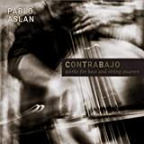 Contrabajo, Works for Bass and String Quartet...