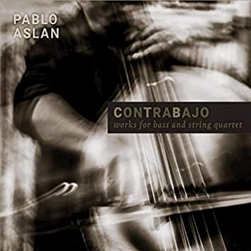 Contrabajo, Works for Bass and String Quartet