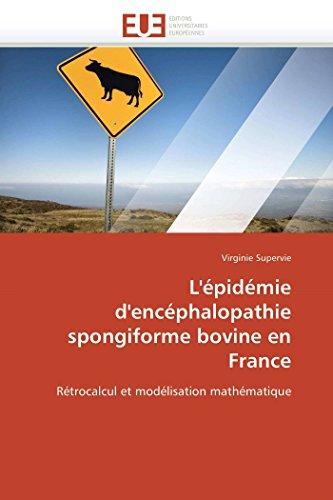 L'épidémie d'encéphalopathie spongiforme bovine en France: Rétrocalcul et modélisation mathématique (Omn.Univ.Europ.)