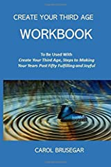 Create Your Third Age Workbook Paperback