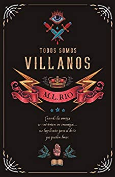 Todos somos villanos (Umbriel narrativa) (Spanish Edition) by [M.L. Rio, Julieta María Gorlero]