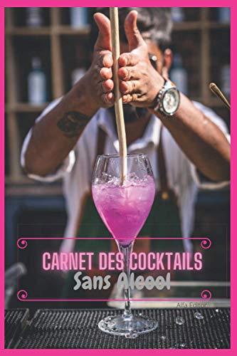 Carnet des cocktails sans alcool Alfa Editor: Livre cocktails à remplir /Livre de recettes cocktail/ livre mixologie/ cadeaux originale 5 euros/ apero sans alcool