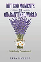 But God Moments in a Quarantined World: 366 Daily Devotionals