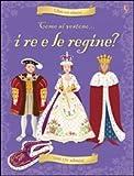 Come si vestono... i re e le regine? Con adesivi. Ediz. illustrata...