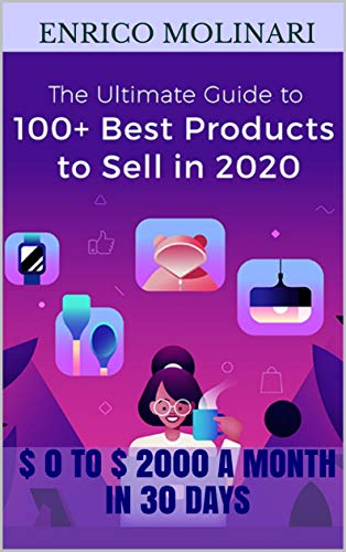 100+ Best Products to Sell in 2020: What will sell this year? Learn about  2020 market trends and find winning products for your store. eBook:  Molinari, Enrico: Amazon.co.uk: Kindle Store
