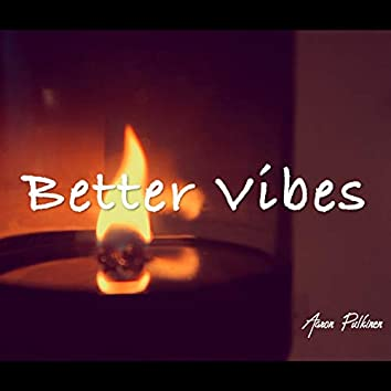Better Vibes