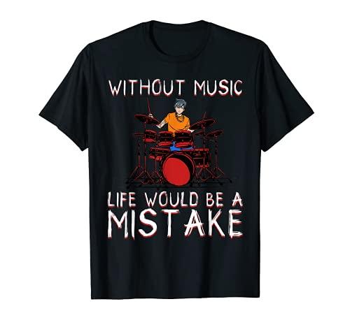 Sin música la vida sería un error Manga Anime Drums Beat Camiseta