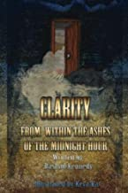 Clarity From Within the Ashes of the Midnight Hour