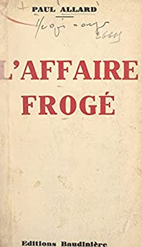 L affaire Frogé  French Edition