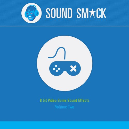 Soundsmack Presents Volume 2: 8 Bit Video Game Sound Effects