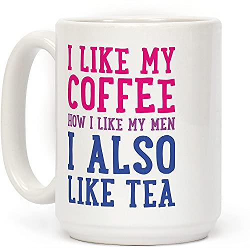 I Like My Coffee How I Like My Men, I also Like Tea White - Taza de café de cerámica personalizada de 15 onzas para viajes, oficina, hogar