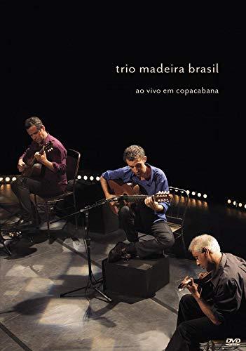TRIO MADEIRA BRASIL - TRIO MADEIRA BRASIL - AO VIVO EM COPACAB