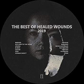 The Best Of Healed Wounds 2019
