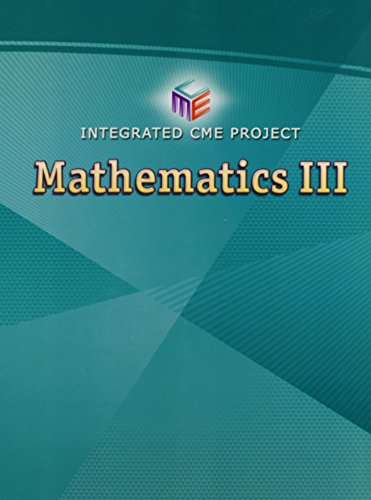 HIGH SCHOOL MATH CME INTEGRATED MATH III STUDENT EDITION GRADE 9/12