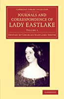 Journals and Correspondence of Lady Eastlake: With Facsimiles of her Drawings and a Portrait (Cambridge Library Collection - Art and Architecture)