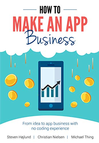 How to Make an App Business : From Idea to App Business with No Coding Experience (English Edition)