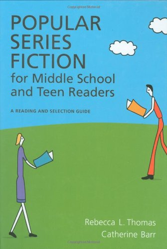 Popular Series Fiction For Middle School And Teen Readers: A Reading And Selection Guide
