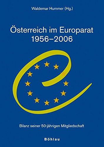 Österreich im Europarat 1956-2006, 2 Bde.: Bilanz einer 50-jährigen Mitgliedschaft (Schriftenreihe des Herbert-Batliner-Europainstitutes, Forschungsinstitut für Europäische Politik und Geschichte)