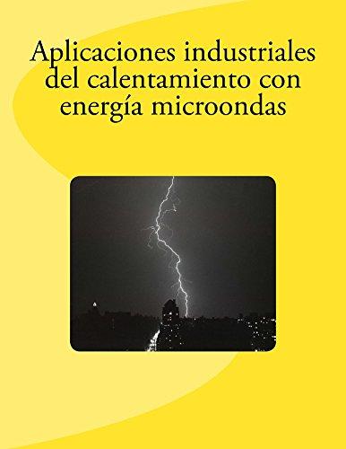 Aplicaciones industriales del calentamiento con energía microondas (Spanish Edition)