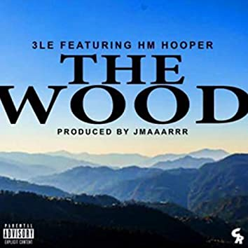 The Wood (feat. HM Hooper)