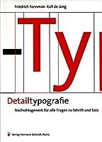 Detailtypografie: Nachschlagewerk fuer alle Fragen zu Schrift und Satz