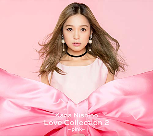 [Album]Love Collection 2 〜pink〜 – 西野カナ[FLAC + MP3]