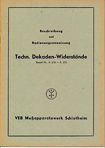 Beschreibung und Bedienungsanweisung Techn. Dekaden-Widerstände