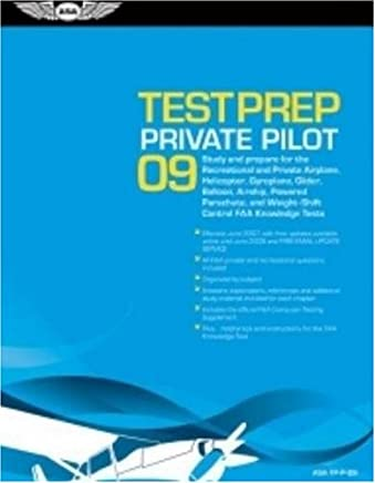 Private Pilot Test Prep 2009: Study and Prepare for the Recreational and Private Airplane, Helicopter, Gyroplane, Glider, Balloon, Airship, Powered ... and Weight-shift Control FAA Knowledge Tests