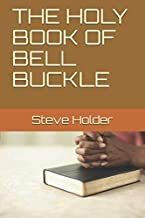 THE HOLY BOOK OF BELL BUCKLE
