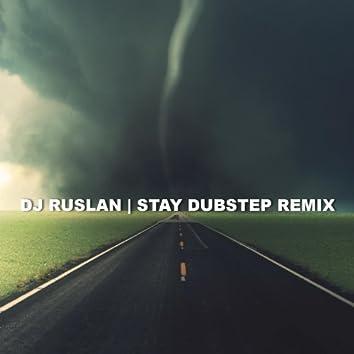 Stay (Dubstep Remix)