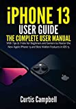 iPhone 13 User Guide: The Complete User Manual with Tips & Tricks for Beginners and Seniors to Master the New Apple iPhone 13 and Best Hidden Features in iOS 15 (English Edition)