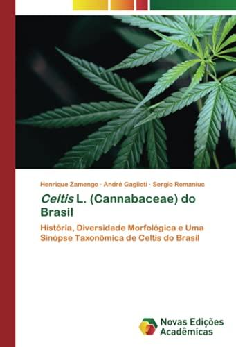 Celtis L. (Cannabaceae) do Brasil: História, Diversidade Morfológica e Uma Sinópse Taxonômica de Celtis do Brasil
