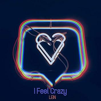 I Feel Crazy