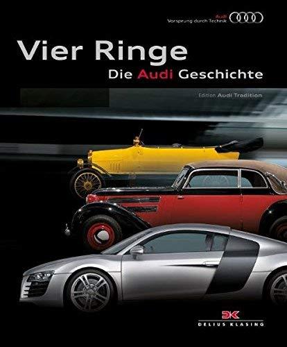 Vier Ringe - Die Audi Geschichte: Edition Audi Tradition von unbekannt (2009) Gebundene Ausgabe
