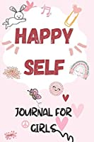 Happy Self: Journal for girls