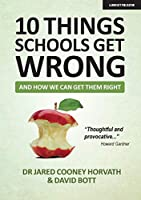 10 Things Schools Get Wrong and How We Can Get Them Right