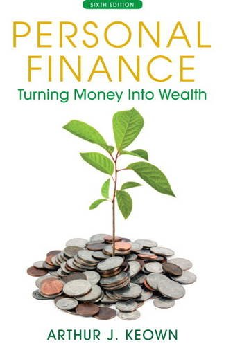 Personal Finance: Turning Money into Wealth (6th Edition) (The Prentice Hall Series in Finance)