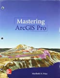 GEN COMBO LOOSELEAF MASTERING ARCGIS PRO; CONNECT ACCESS CARD