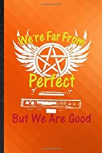 We're Far from Perfect but We Are Good: Novelty Blank Lined Supernatural Spiritual Journal Notebook, Appreciation Gratitude Thank You Graduation Souvenir Gag Gift, Latest Cute Graphic
