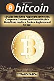 BITCOIN: La Guida Introduttiva Aggiornata per Investire,...