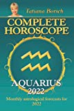 Complete Horoscope Aquarius 2022: Monthly Astrological Forecasts for 2022